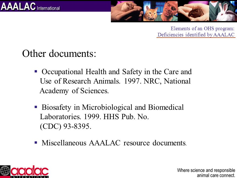 OHSP design team members: Animal Care and Use Staff Research Staff Environmental Health and Safety Occupational Health/Medicine Administration and Management Issues in OHSP implementation and participation