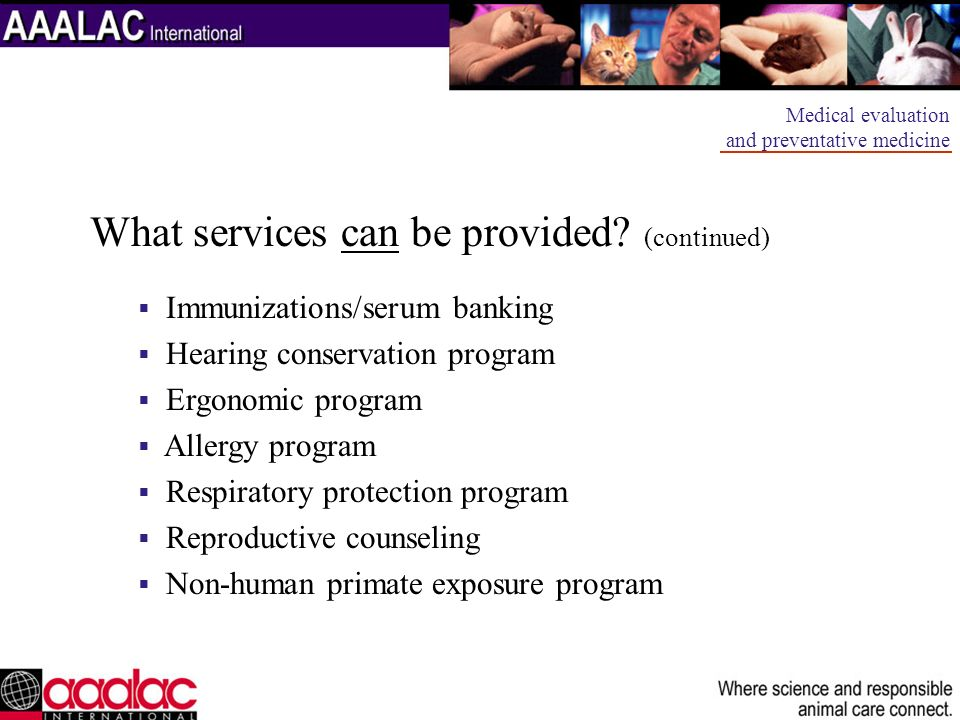 What services can be provided? (continued) Immunizations/serum banking Hearing conservation program Ergonomic program Allergy program Respiratory prot