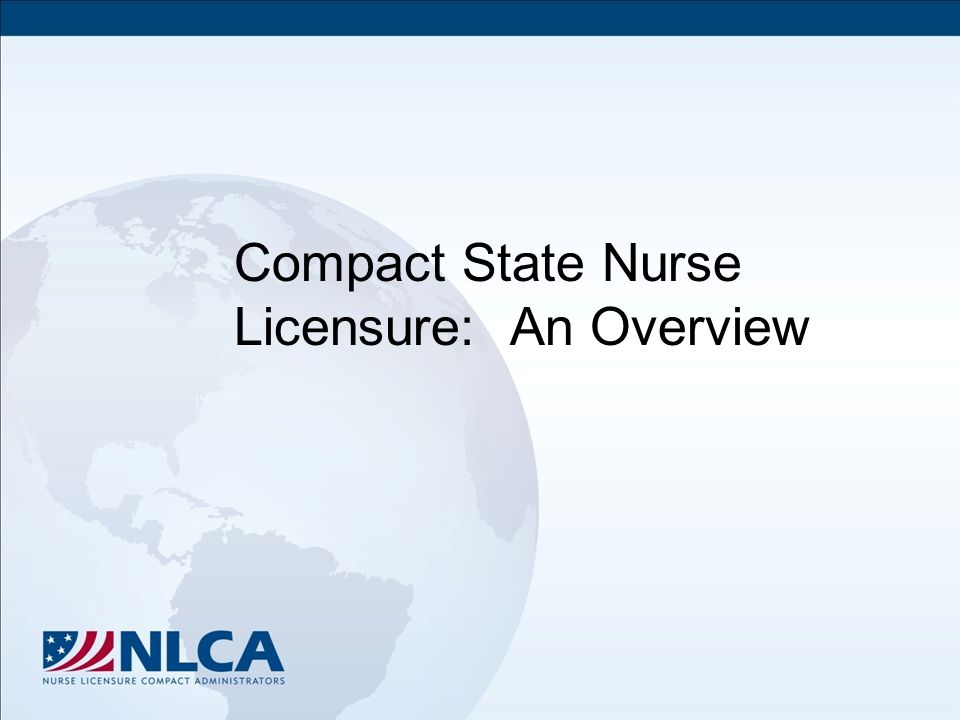Policy 3.6 An international nurse on a visa applying for licensure may declare either the country of origin or the compact state as primary state of residence.