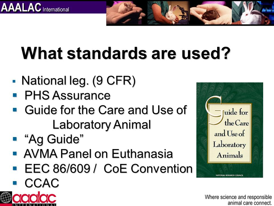 National leg. (9 CFR) National leg. (9 CFR) PHS Assurance PHS Assurance Guide for the Care and Use of Guide for the Care and Use of Laboratory Animal