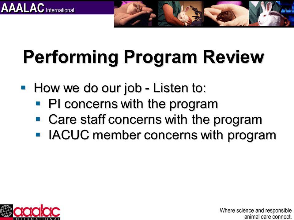 How we do our job - Listen to: How we do our job - Listen to: PI concerns with the program PI concerns with the program Care staff concerns with the p