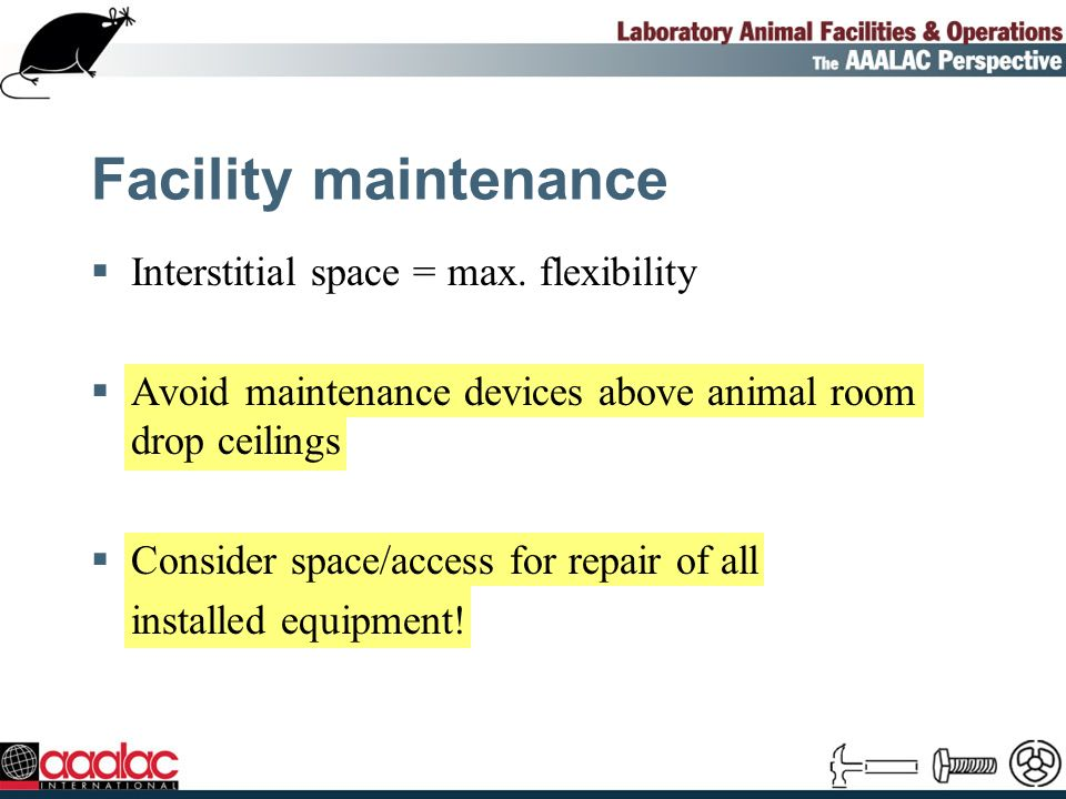 Facility maintenance Interstitial space = max.