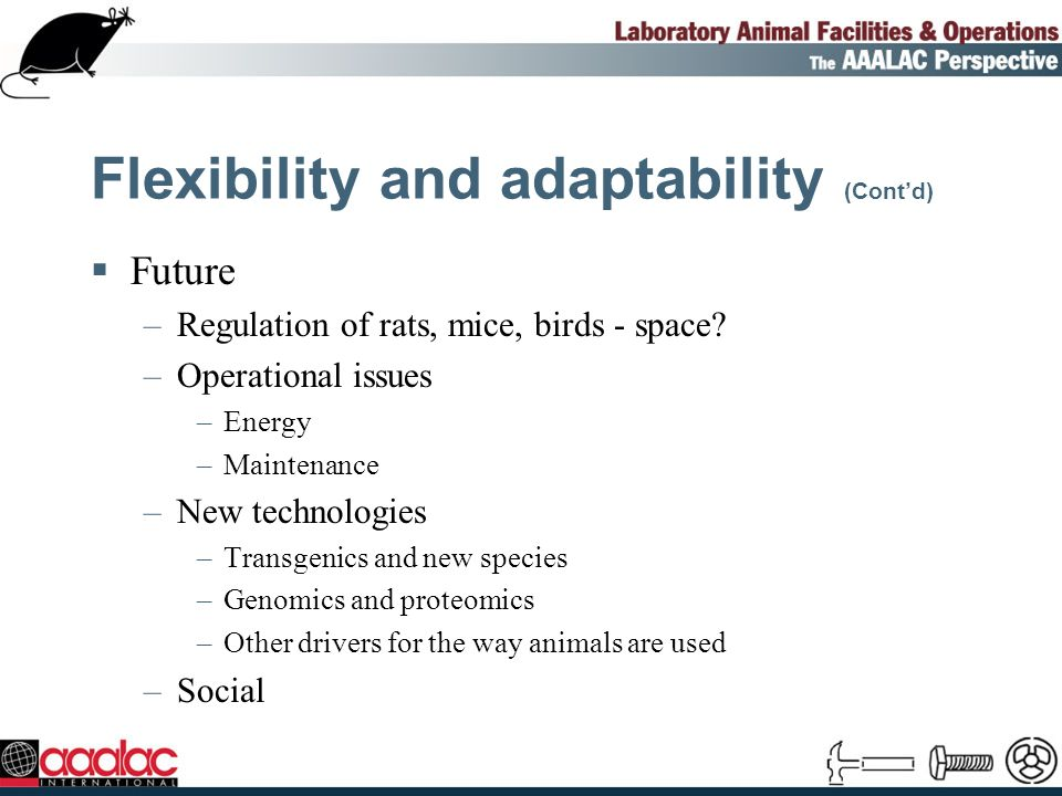 Facilities operation and design Scientific programs Laboratory animals Veterinarians Engineers Community
