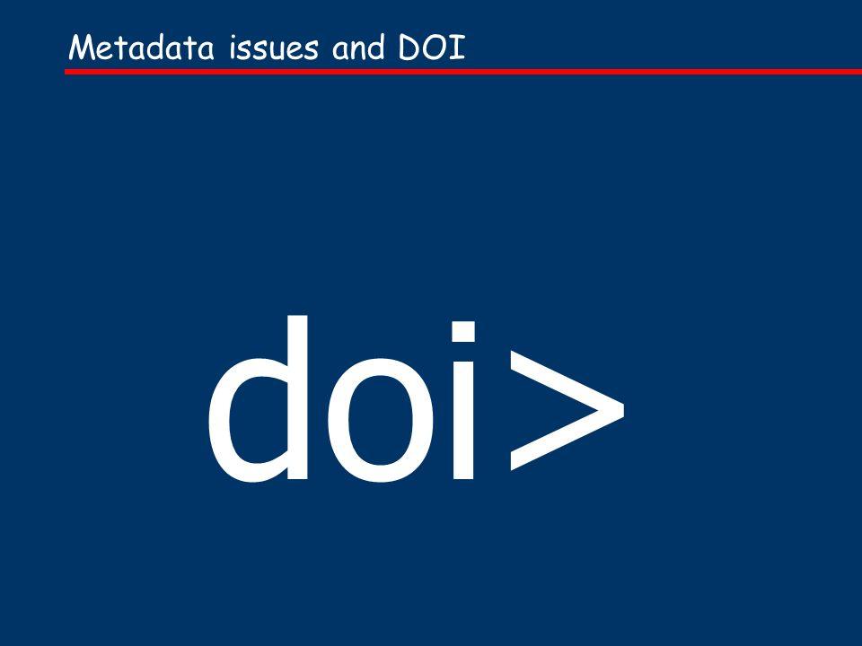 Metadata issues and DOI doi>