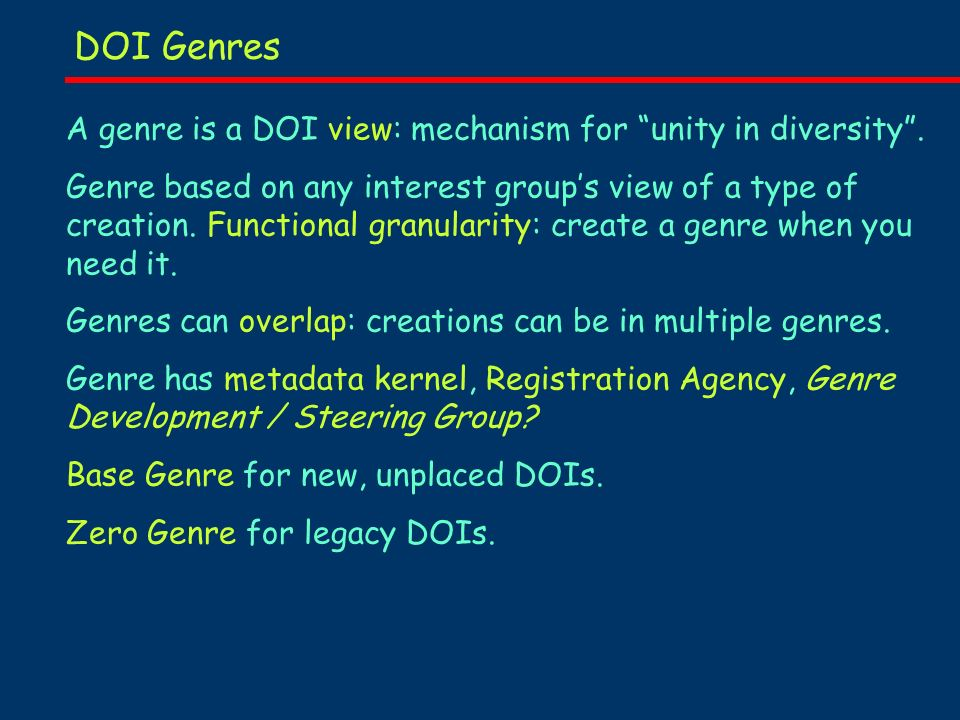 DOI Genres A genre is a DOI view: mechanism for unity in diversity.