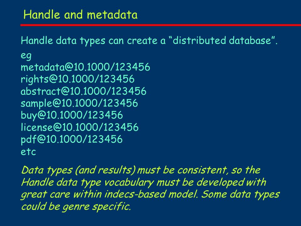 Handle and metadata Handle data types can create a distributed database.