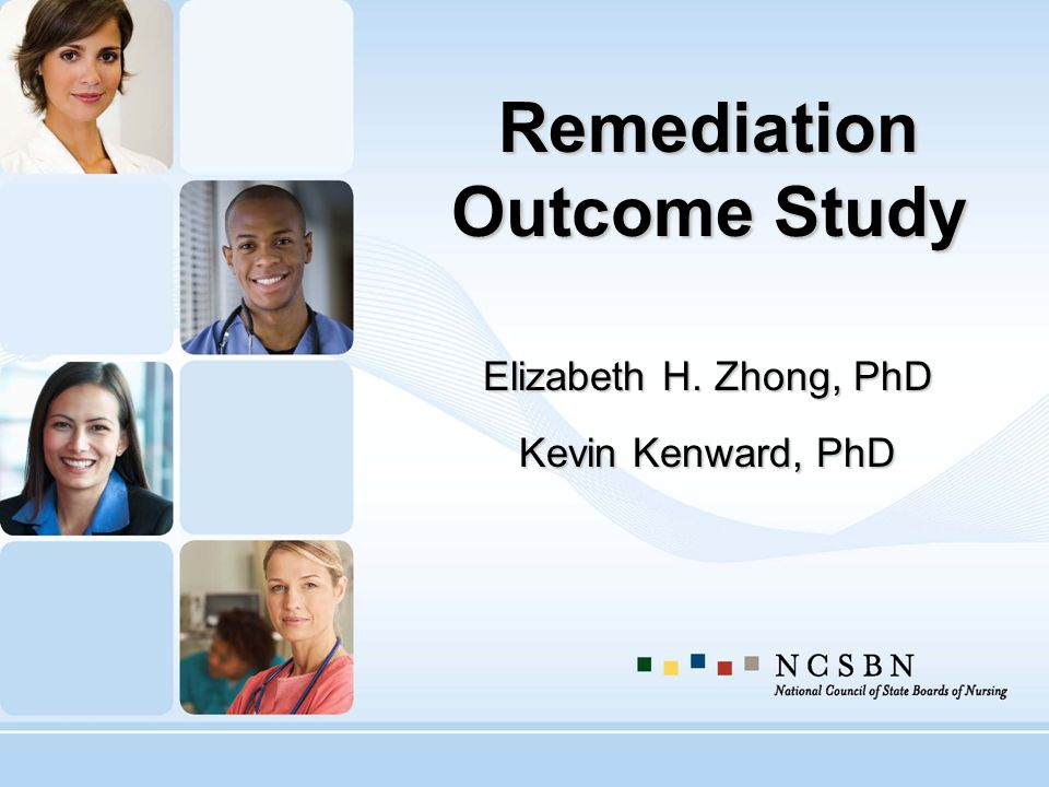 Remediation Outcome Study Elizabeth H. Zhong, PhD Kevin Kenward, PhD