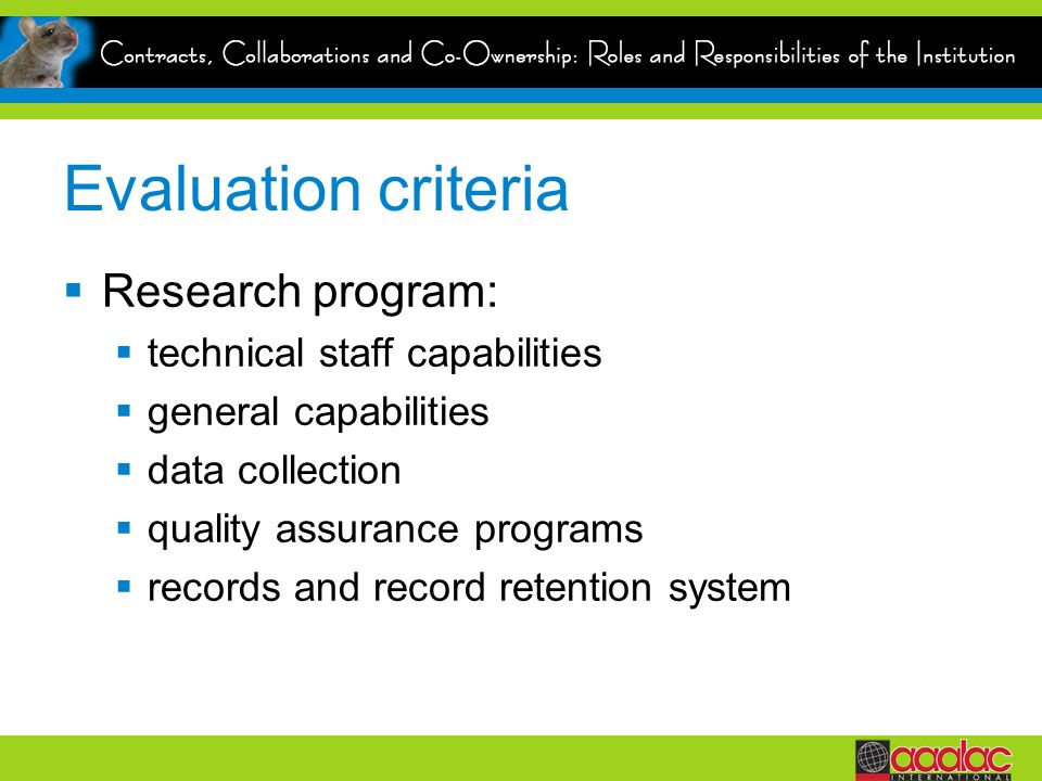 Evaluation criteria Research program: technical staff capabilities general capabilities data collection quality assurance programs records and record