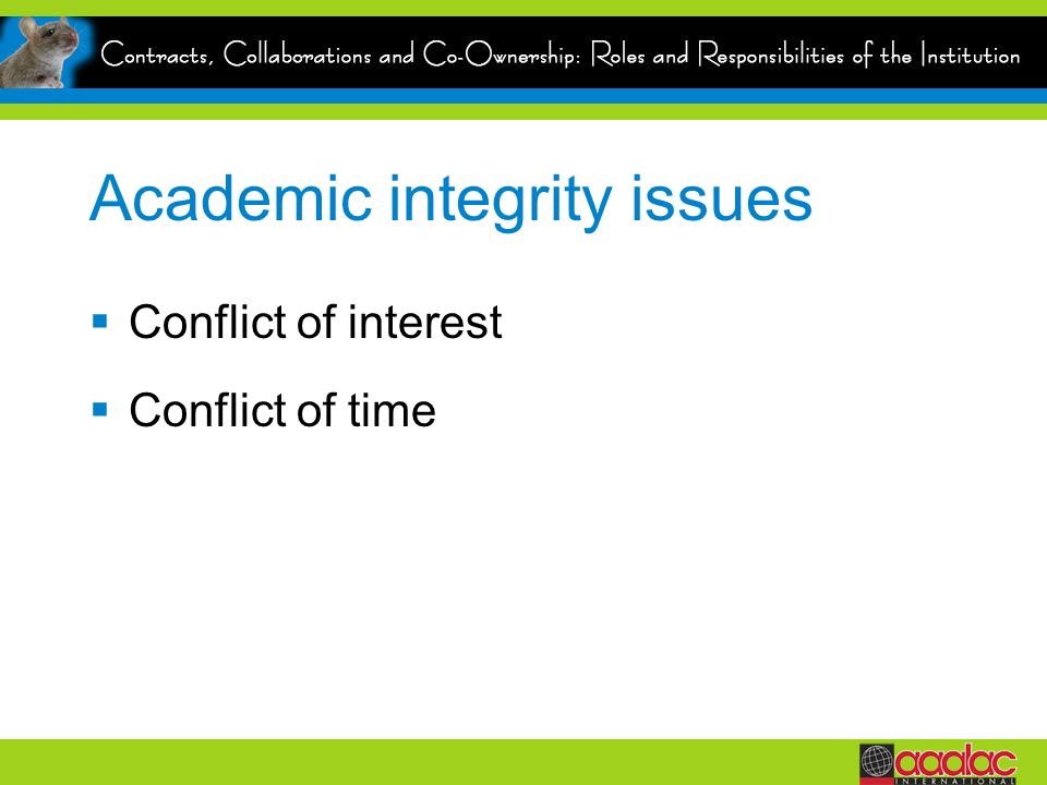 Academic integrity issues Conflict of interest Conflict of time