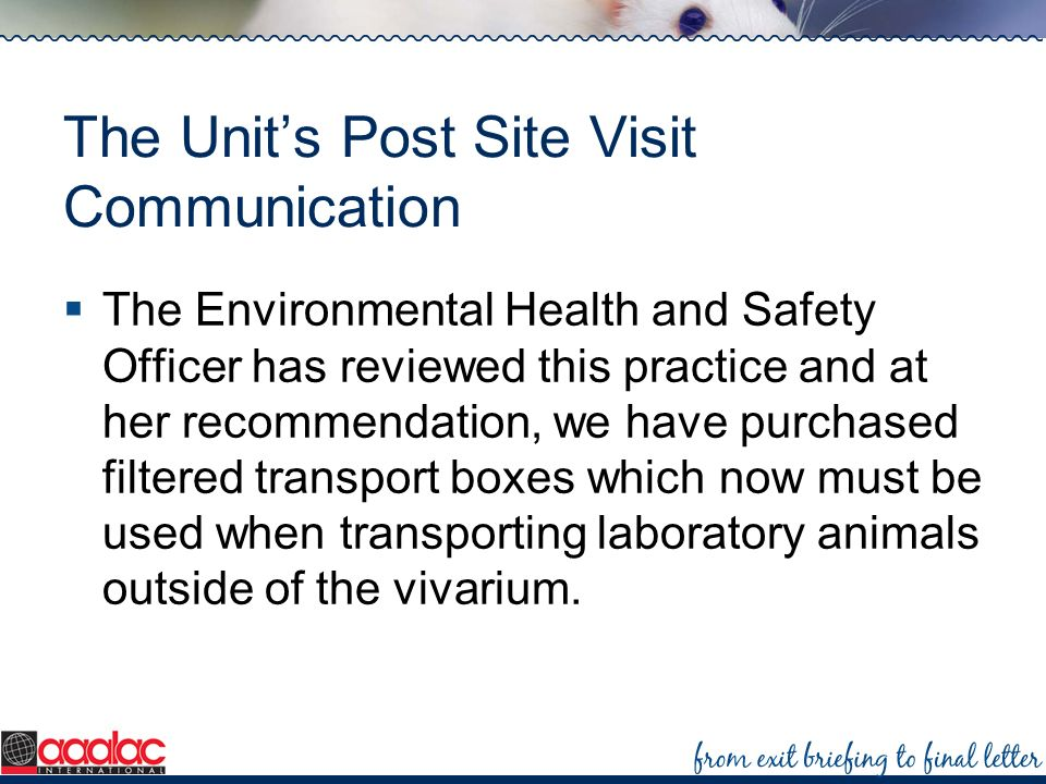 The Units Post Site Visit Communication The Environmental Health and Safety Officer has reviewed this practice and at her recommendation, we have purc