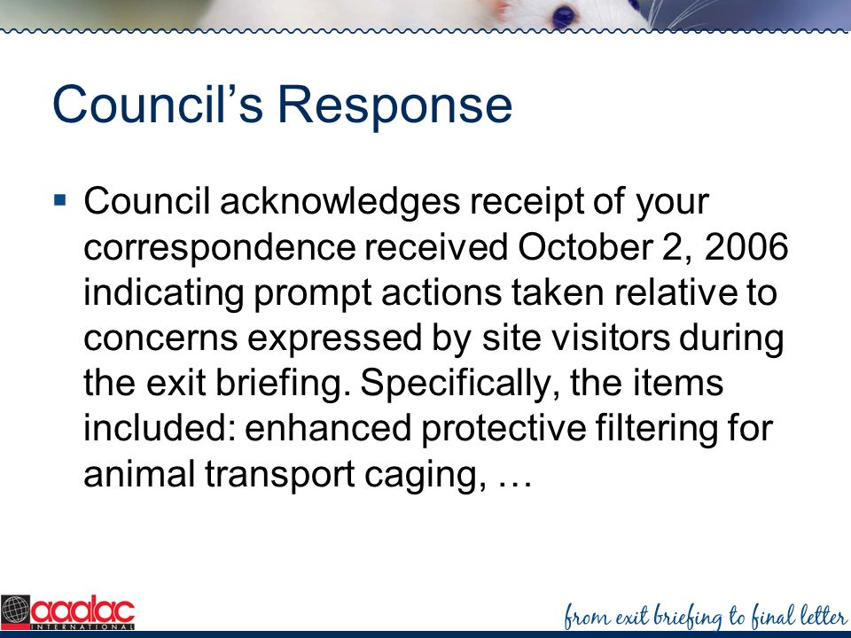 Councils Response Council acknowledges receipt of your correspondence received October 2, 2006 indicating prompt actions taken relative to concerns ex