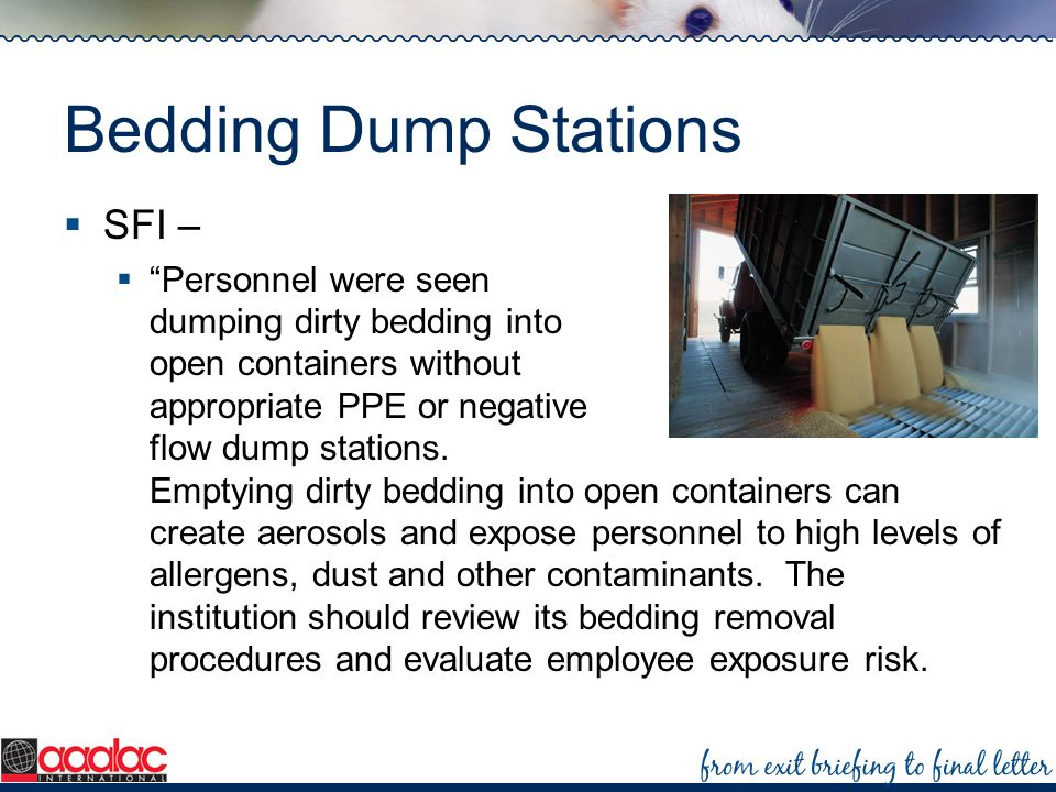 Bedding Dump Stations SFI – Personnel were seen dumping dirty bedding into open containers without appropriate PPE or negative flow dump stations. Emp