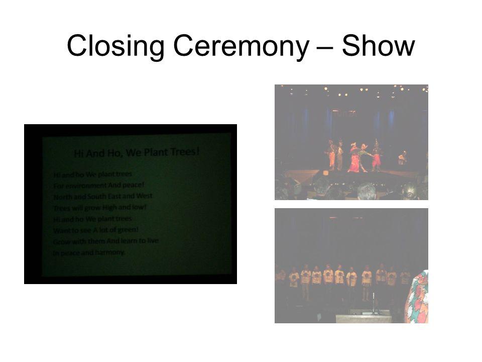 Closing Ceremony – Show