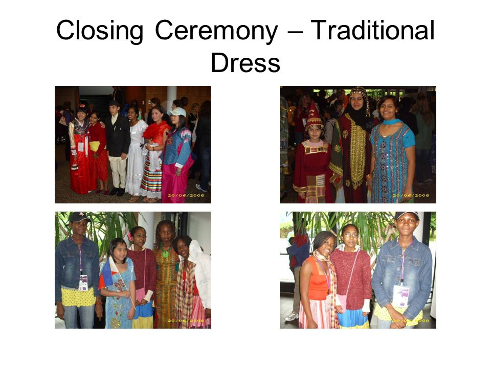 Closing Ceremony – Traditional Dress
