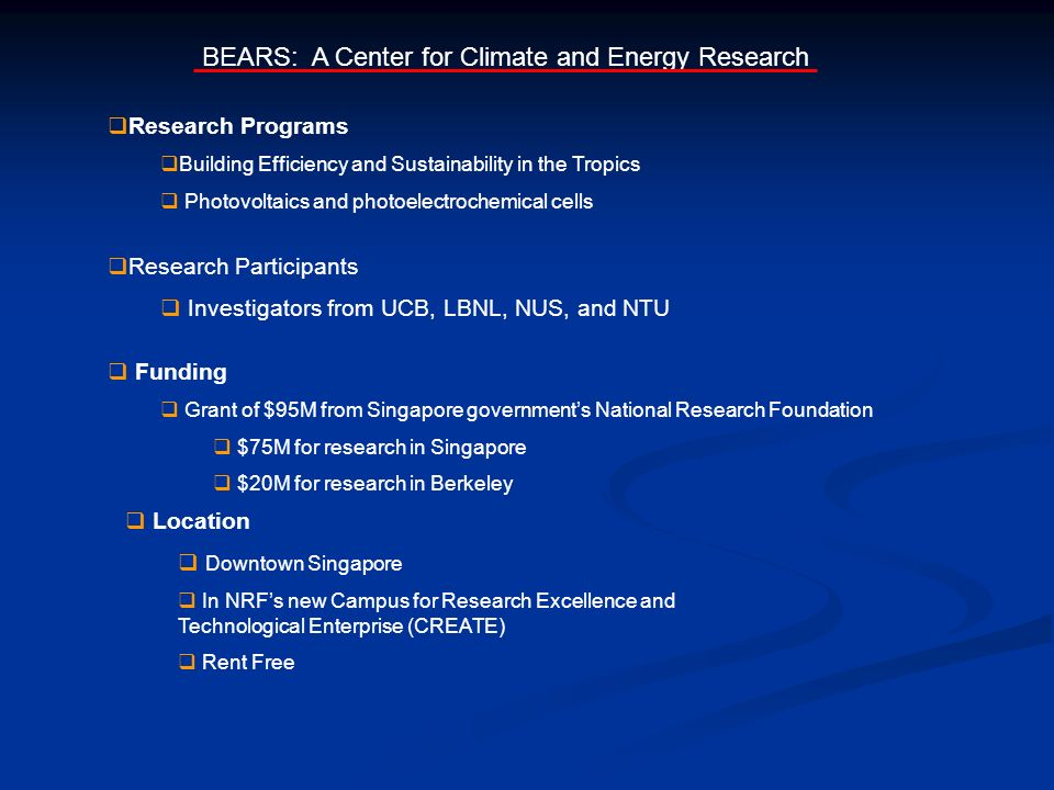 BEARS: A Center for Climate and Energy Research Funding Grant of $95M from Singapore governments National Research Foundation $75M for research in Sin