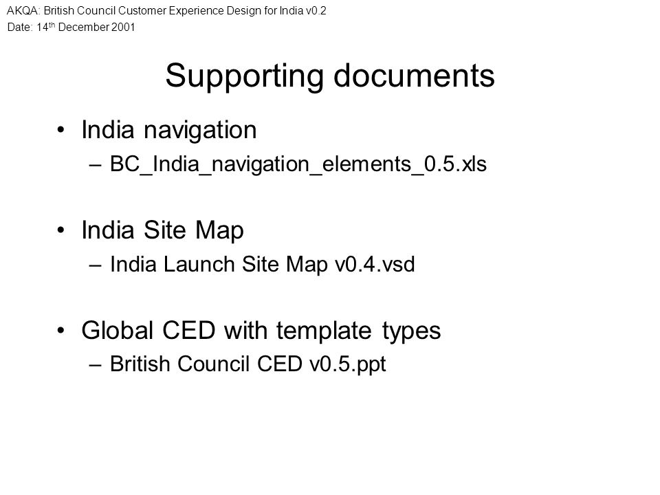 Date: 14 th December 2001 AKQA: British Council Customer Experience Design for India v0.2 Supporting documents India navigation –BC_India_navigation_e