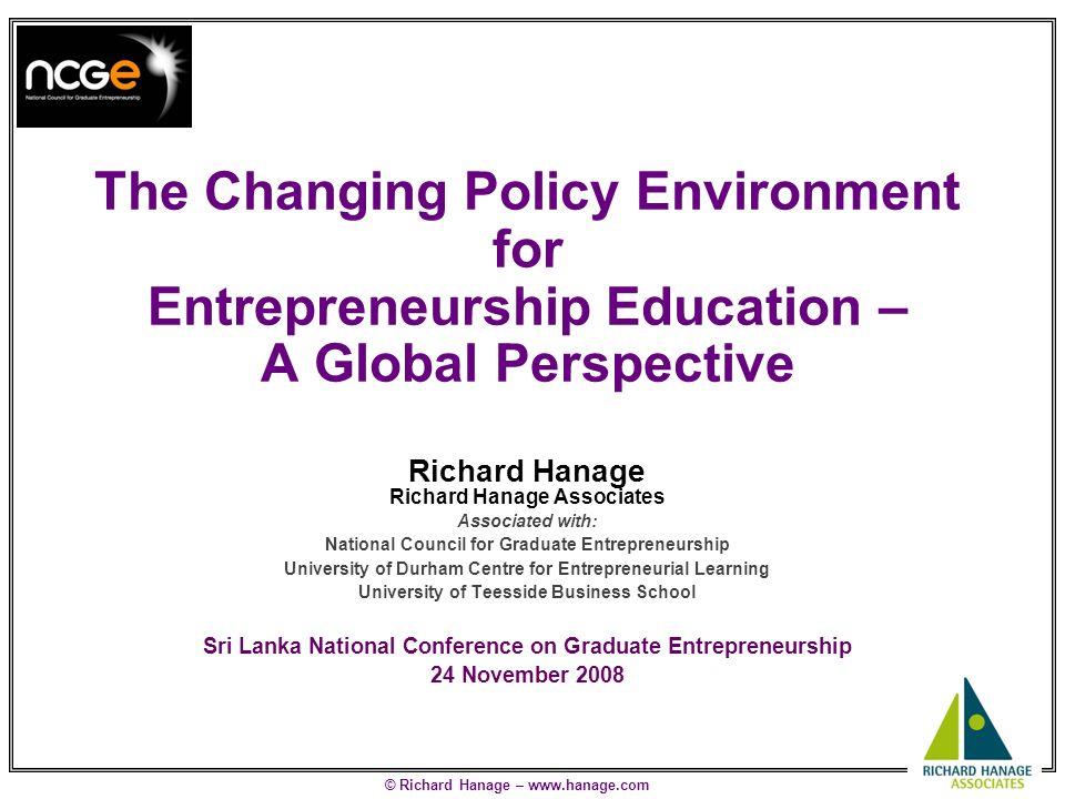 © Richard Hanage – www.hanage.com Background National Council for Graduate Entrepreneurship Paul Hannon (Director of Research) sends apologies.