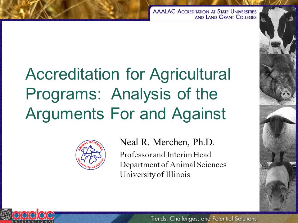 Accreditation for Agricultural Programs: Analysis of the Arguments For and Against Neal R.