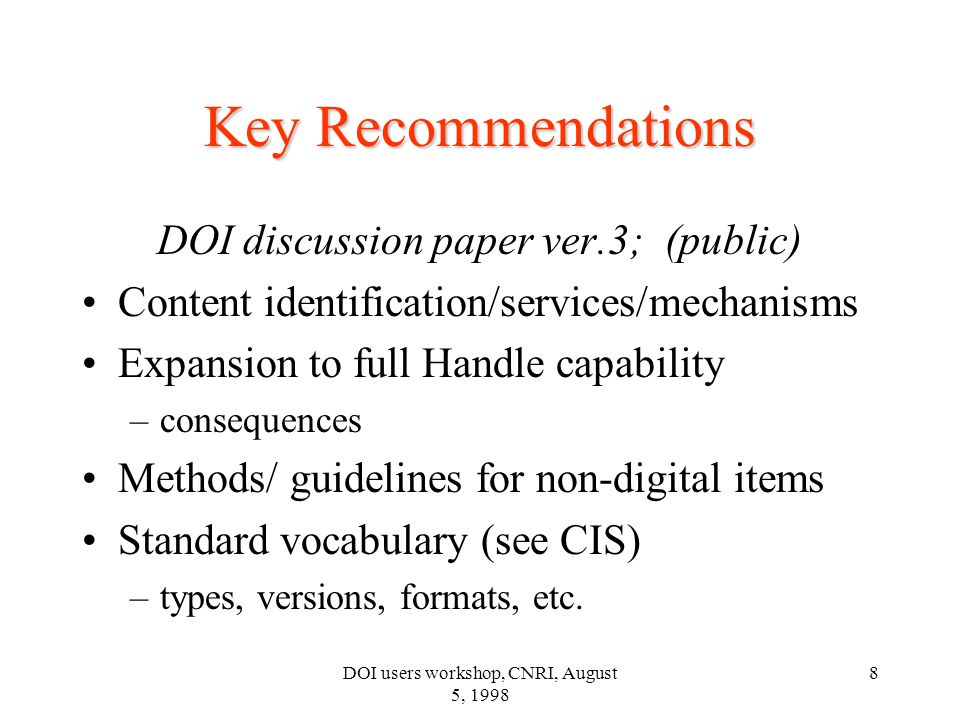 DOI users workshop, CNRI, August 5, 1998 9 Directory Server DOI = Address The DOI System Pub Gateway Object Information 1.