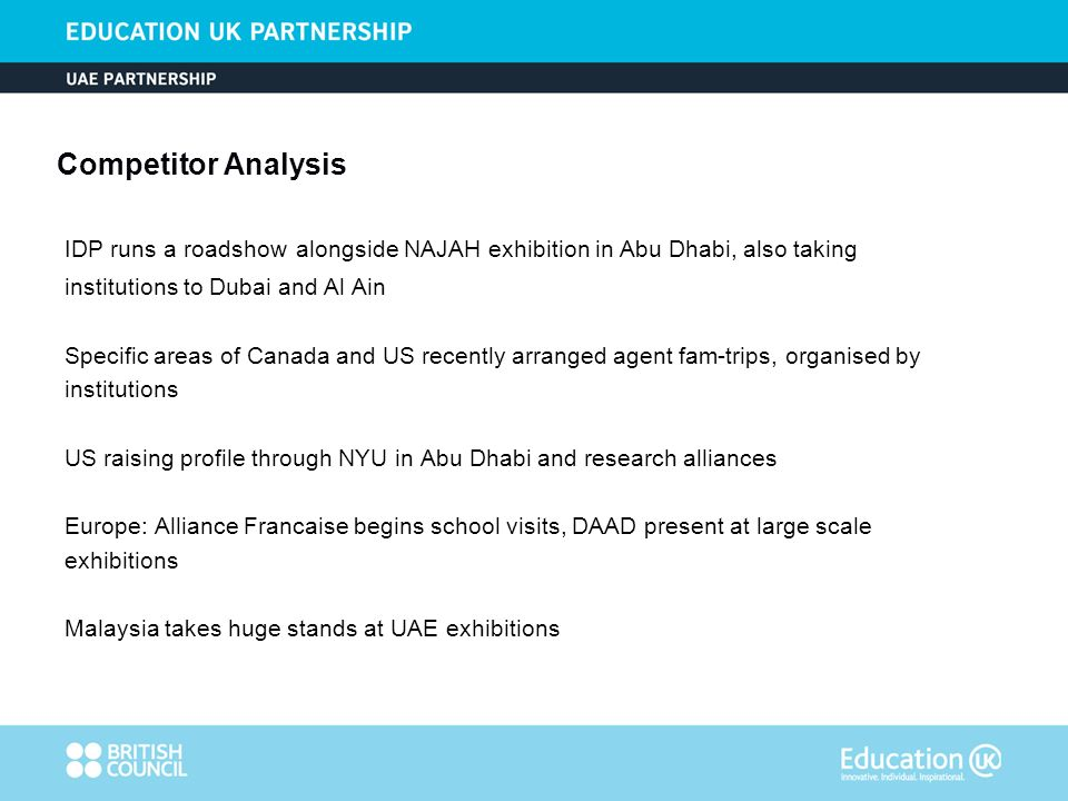 Competitor Analysis IDP runs a roadshow alongside NAJAH exhibition in Abu Dhabi, also taking institutions to Dubai and Al Ain Specific areas of Canada