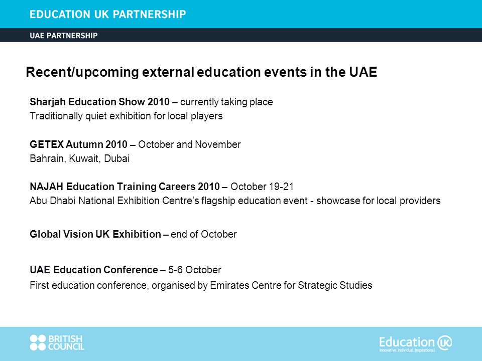 Recent/upcoming external education events in the UAE Sharjah Education Show 2010 – currently taking place Traditionally quiet exhibition for local pla