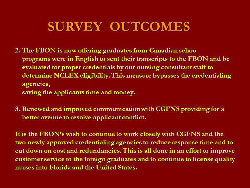 2. The FBON is now offering graduates from Canadian schoo programs were in English to sent their transcripts to the FBON and be evaluated for proper c