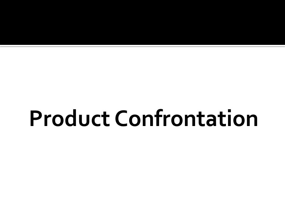 Product Confrontation