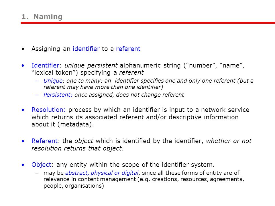 Naming scheme and resolution The Handle System An identifier container e.g.