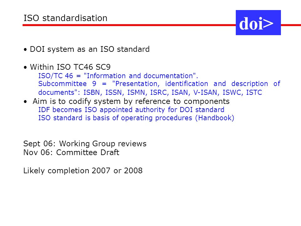 DOI system as an ISO standard Within ISO TC46 SC9 ISO/TC 46 =