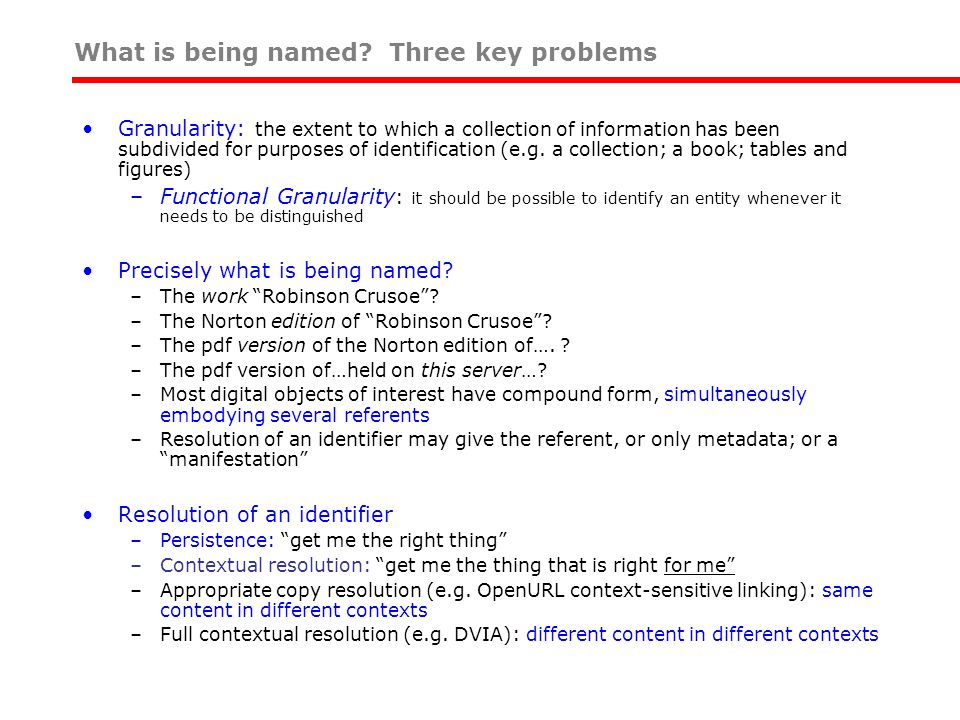 Granularity: the extent to which a collection of information has been subdivided for purposes of identification (e.g. a collection; a book; tables and