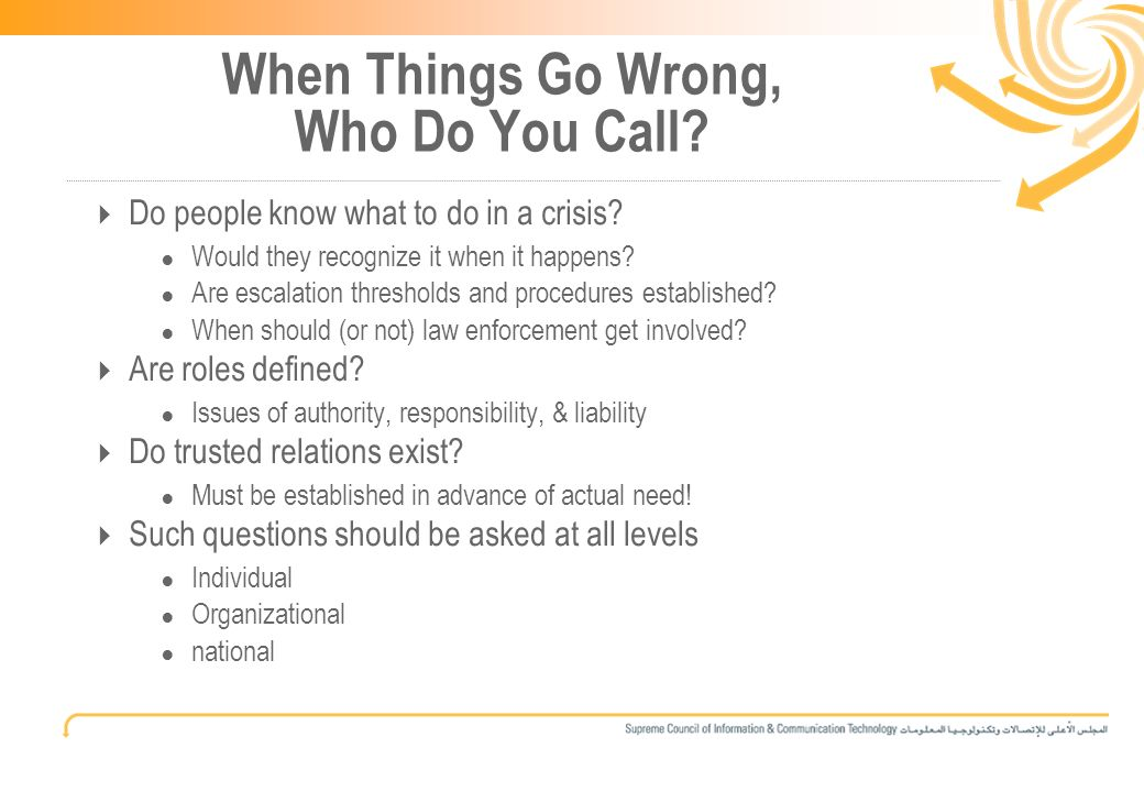 5 When Things Go Wrong, Who Do You Call. Do people know what to do in a crisis.