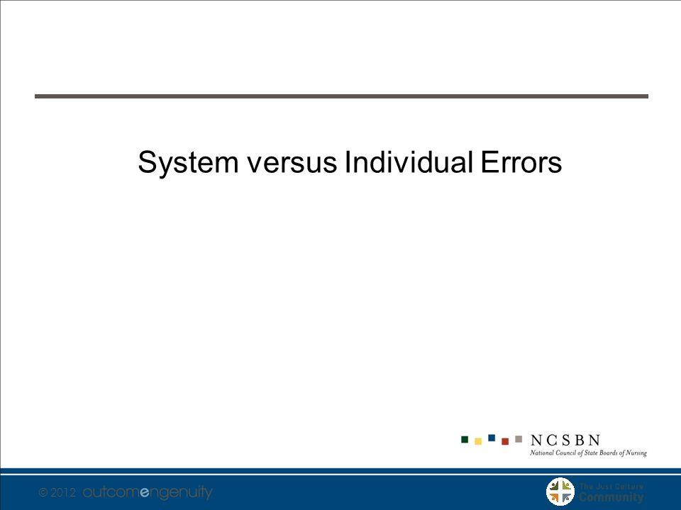 © 2012 System versus Individual Errors