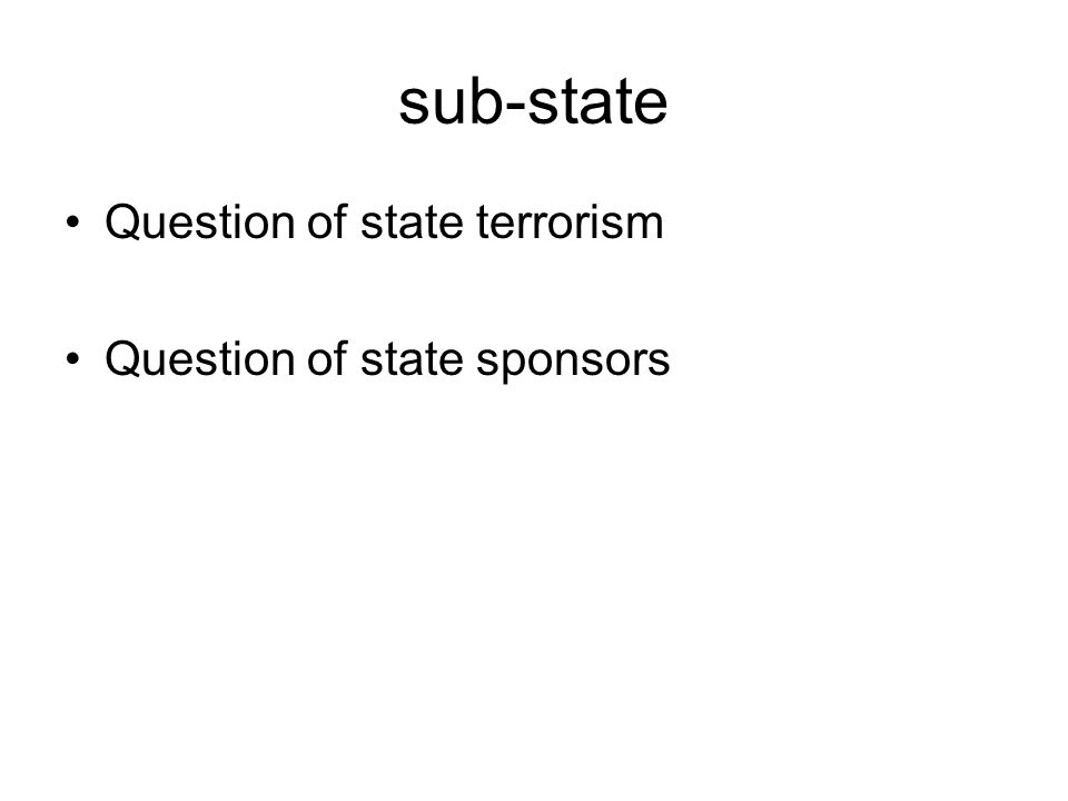 sub-state Question of state terrorism Question of state sponsors