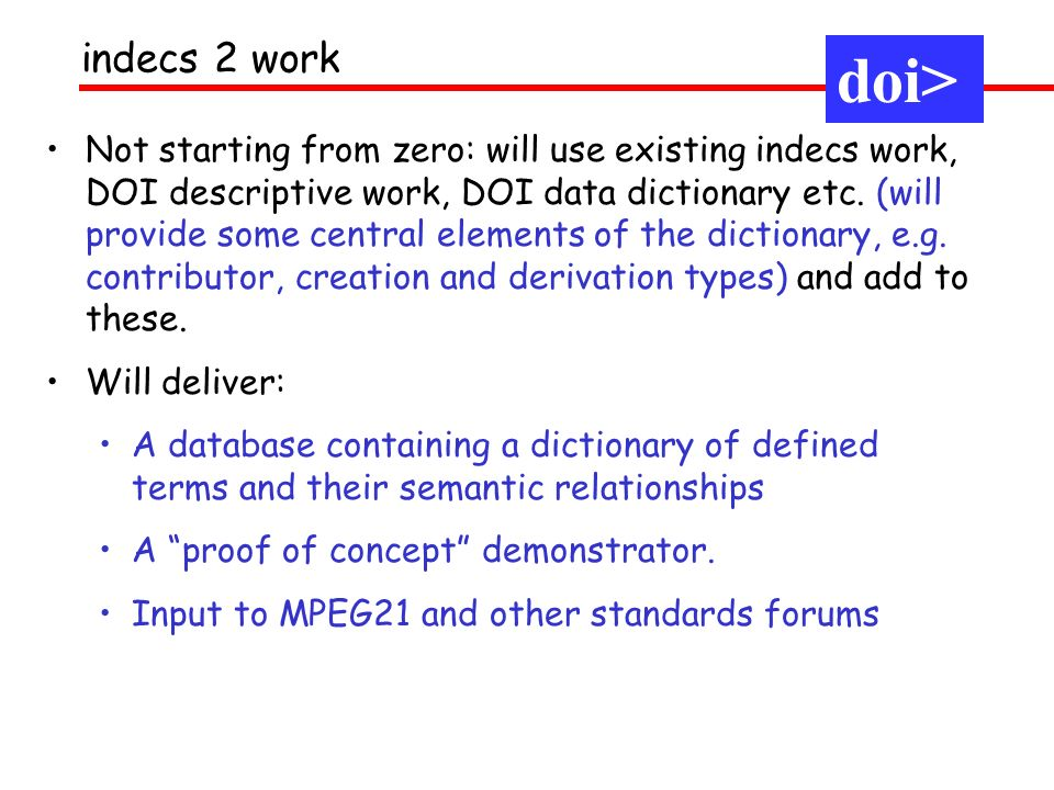 Not starting from zero: will use existing indecs work, DOI descriptive work, DOI data dictionary etc.