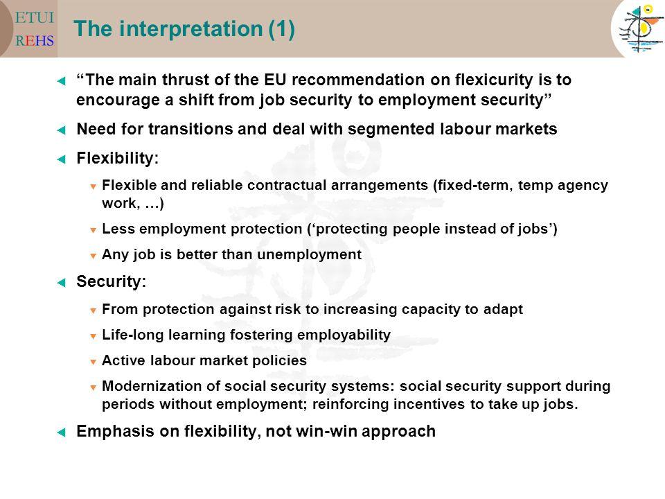 The interpretation (2) Main idea : go from job protection towards employment protection.