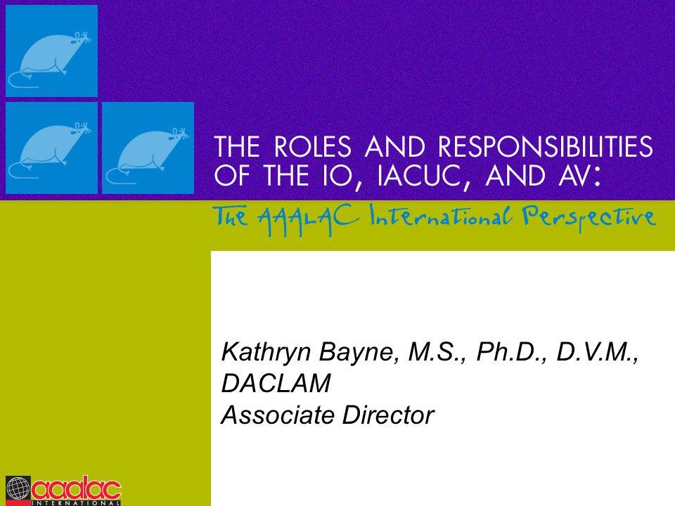 Kathryn Bayne, M.S., Ph.D., D.V.M., DACLAM Associate Director