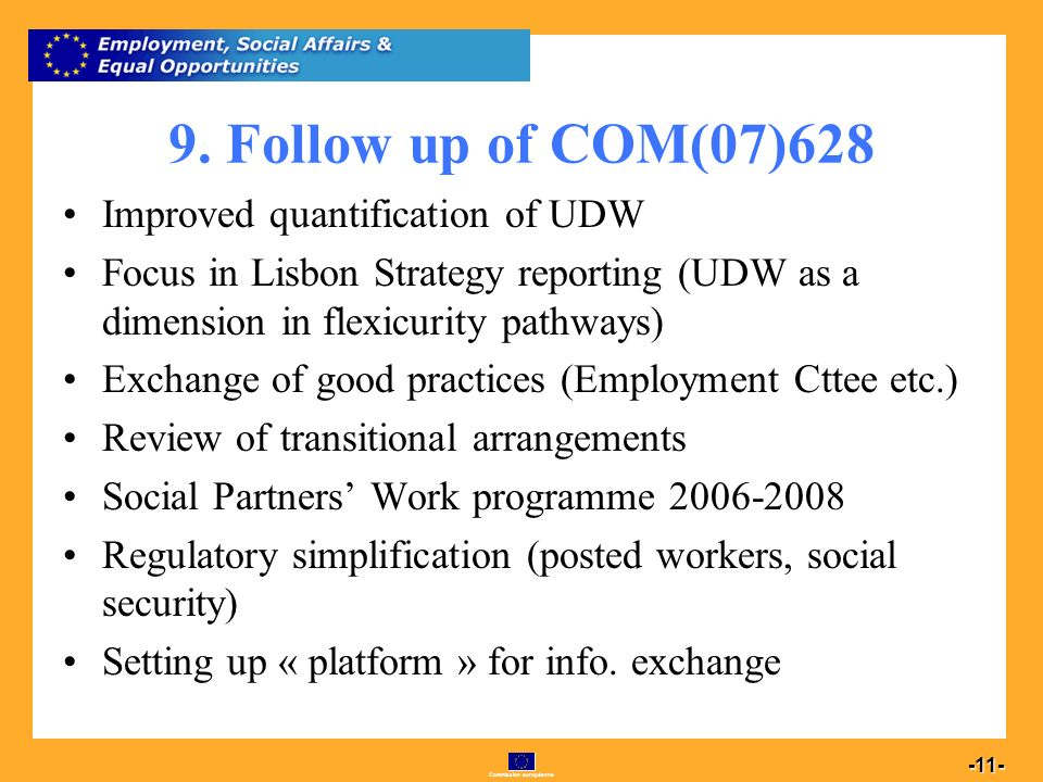Commission européenne 11 -11- 9. Follow up of COM(07)628 Improved quantification of UDW Focus in Lisbon Strategy reporting (UDW as a dimension in flex