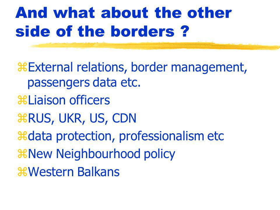 And what about the other side of the borders .