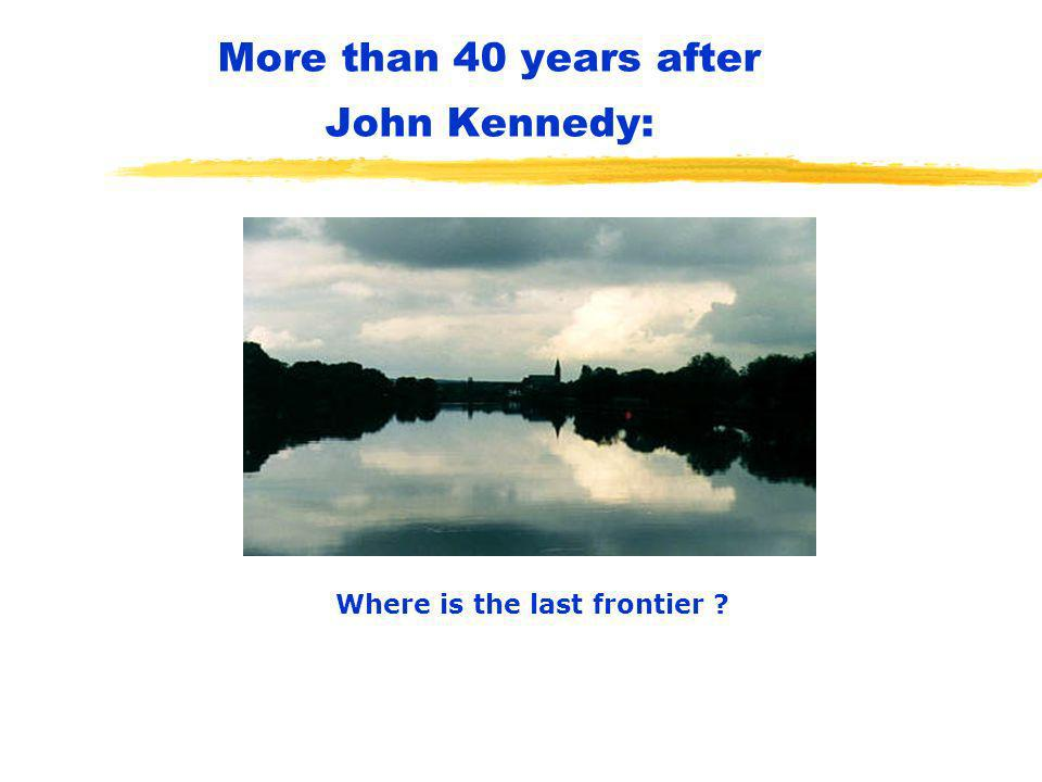 More than 40 years after John Kennedy: Where is the last frontier