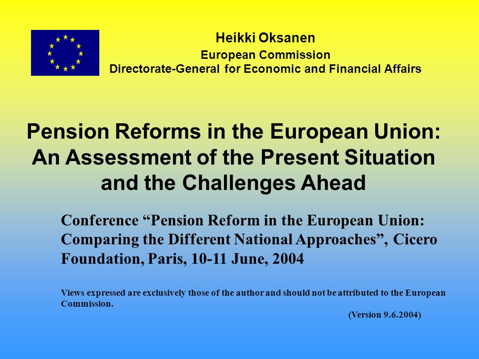 Main reference for analytical issues: Heikki Oksanen: Pension reforms: illustrated basic analysis, DG ECFIN Economic Paper 201, April 2004, and CESifo Economic Studies 3/2004 The challenges stem mainly from demographic factors (low fertility and increasing longevity).