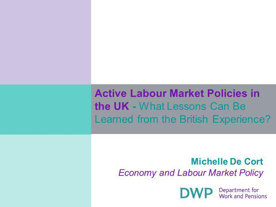 Active Labour Market Policies in the UK - What Lessons Can Be Learned from the British Experience.