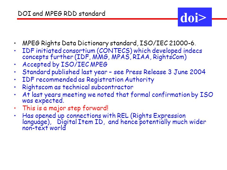 DOI and MPEG RDD standard MPEG Rights Data Dictionary standard, ISO/IEC