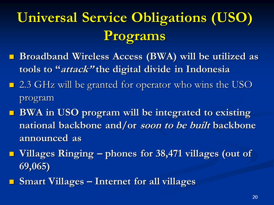 Broadband Wireless Access (BWA) will be utilized as tools to attack the digital divide in Indonesia Broadband Wireless Access (BWA) will be utilized a