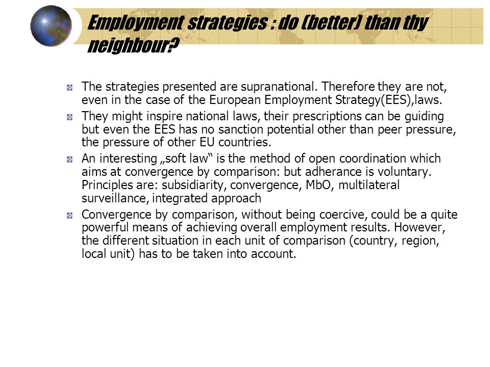 Employment strategies : do (better) than thy neighbour.