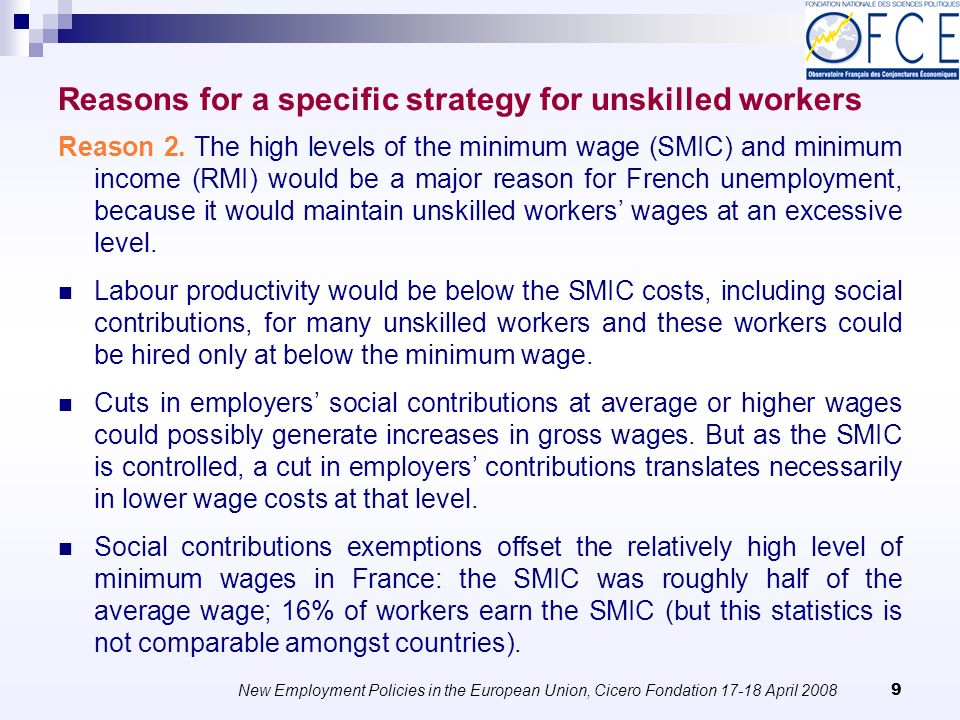 New Employment Policies in the European Union, Cicero Fondation 17-18 April 2008 50 Part-time work incentives lead companies to have more and more part- time unskilled jobs.