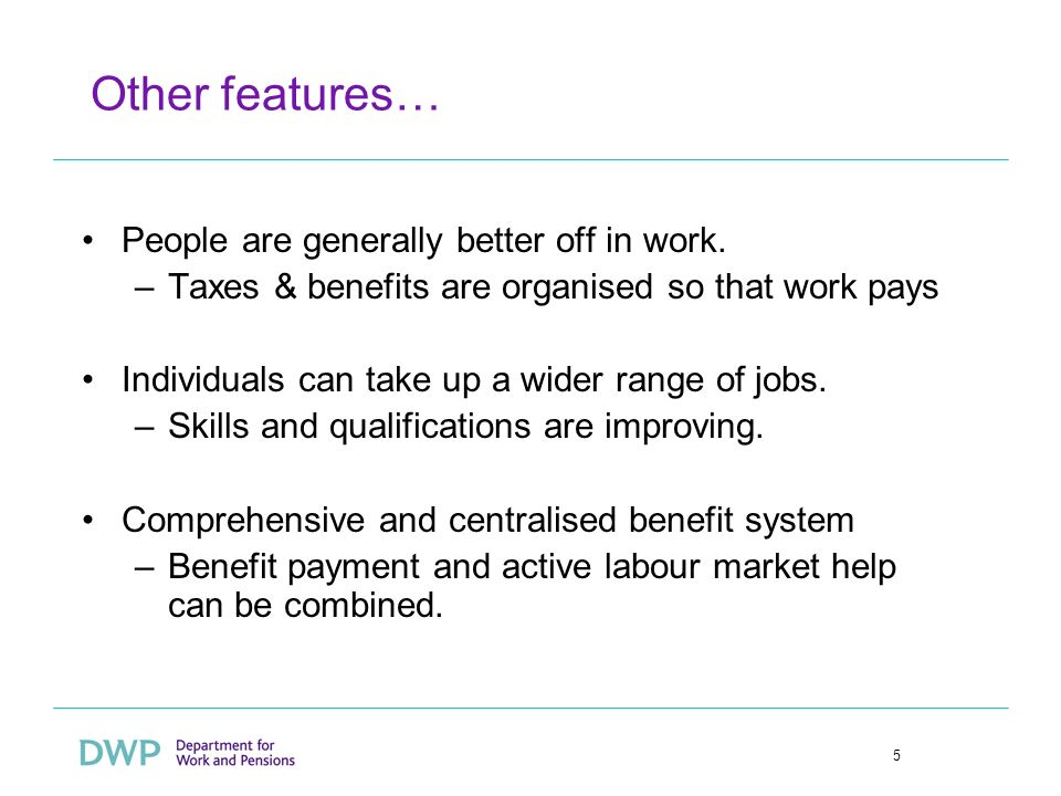 5 Other features… People are generally better off in work.