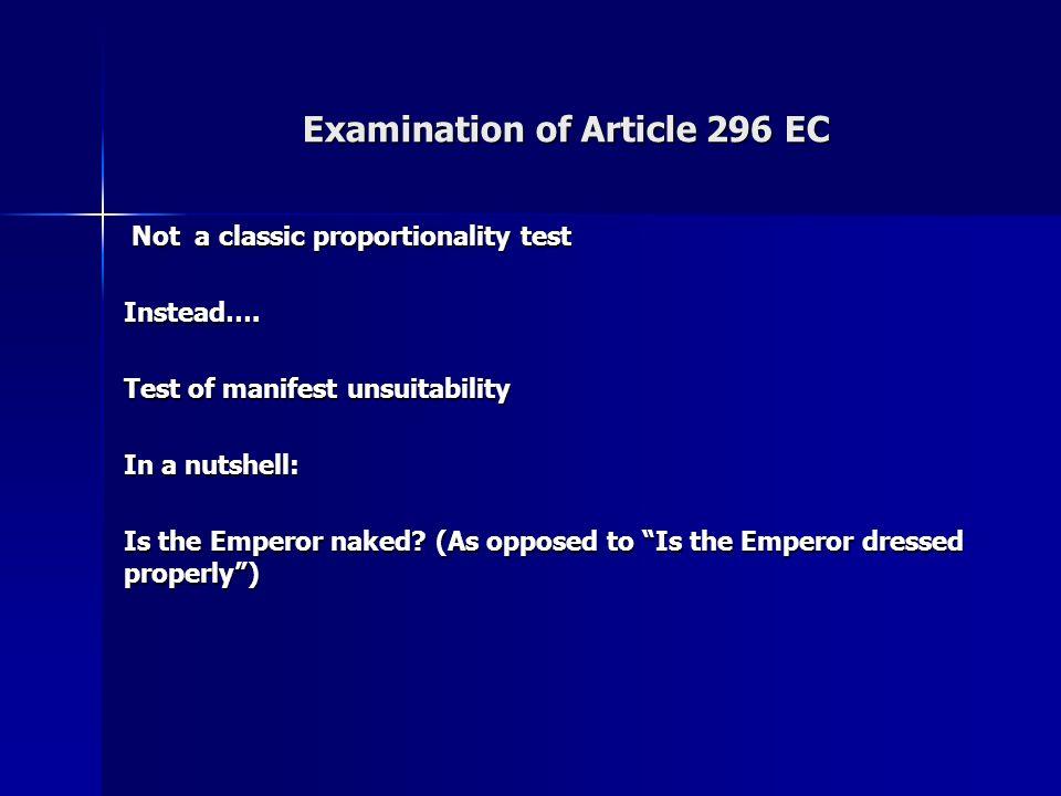 Examination of Article 296 EC Not a classic proportionality test Not a classic proportionality testInstead….