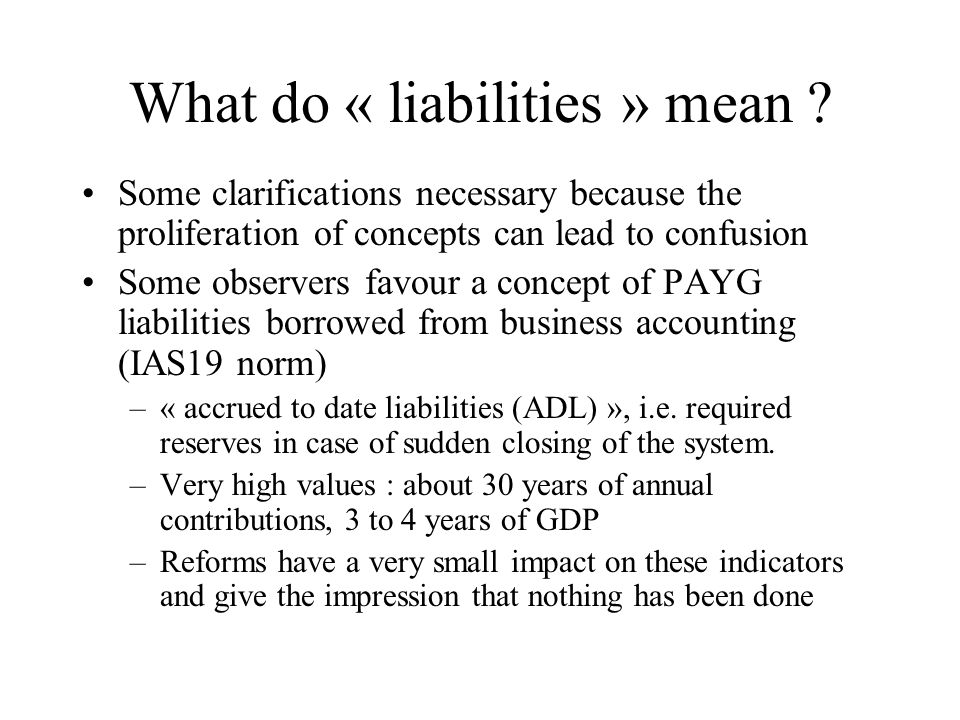 What do « liabilities » mean .