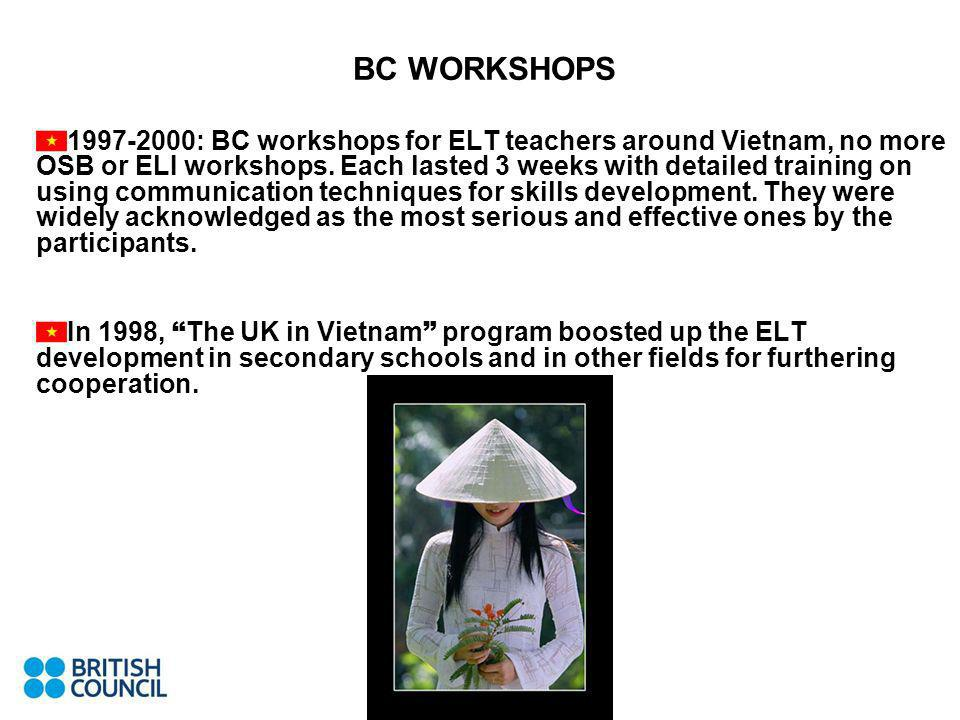 BC WORKSHOPS : BC workshops for ELT teachers around Vietnam, no more OSB or ELI workshops.