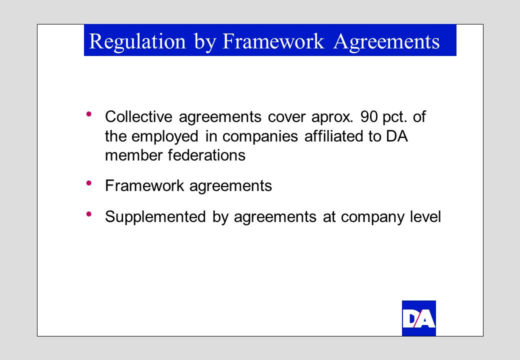Regulation by Framework Agreements Collective agreements cover aprox.